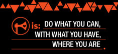 Ax Is: Do What You Can, With What You Have, Where You Are