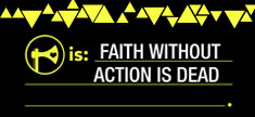 Ax Is: Faith Without Action Is Dead