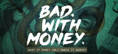 Bad. With Money.