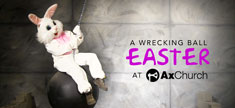 A Wrecking Ball Easter